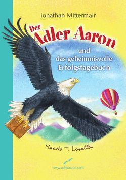 Der Adler Aaron von Lavallèn,  Marcello T., Mittermair,  Jonathan