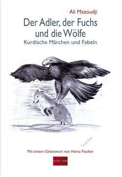 Der Adler, der Fuchs und die Wölfe von Mazoudji,  Ali