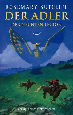 Der Adler der Neunten Legion von Hodges,  C Walter, Sutcliff,  Rosemary, von dem Borne,  Astrid