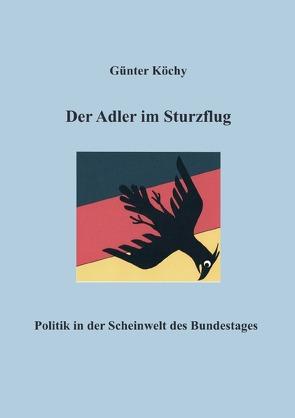 Der Adler im Sturzflug von Köchy,  Günter