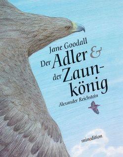 Der Adler und der Zaunkönig von Goodall,  Jane, Reichstein,  Alexander