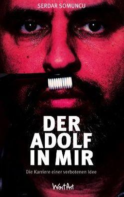 Der Adolf in mir von Somuncu,  Serdar