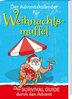 Der Adventskalender für Weihnachtsmuffel von Ebbert,  Birgit