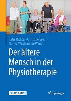 Der ältere Mensch in der Physiotherapie von Greiff,  Christine, Richter,  Katja, Weidemann-Wendt,  Norma