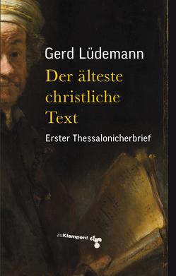 Der älteste christliche Text von Lüdemann,  Gerd