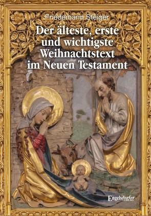 Der älteste, erste und wichtigste Weihnachtstext im Neuen Testament von Steiger,  Friedemann