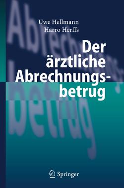 Der ärztliche Abrechnungsbetrug von Hellmann,  Uwe, Herffs,  Harro
