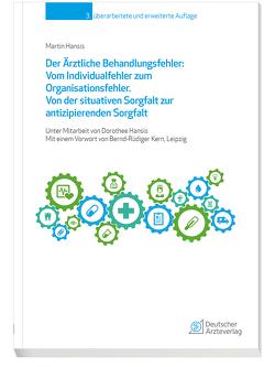Der Ärztliche Behandlungsfehler: Vom Individualfehler zum Organisationsfehler von Hansis,  Dorothee, Hansis,  Martin