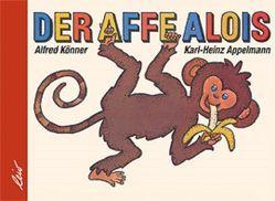 Der Affe Alois von Appelmann,  Karl-Heinz, Könner,  Alfred