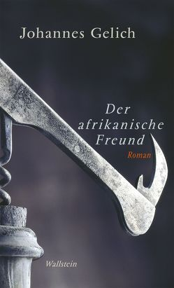 Der afrikanische Freund von Gelich,  Johannes