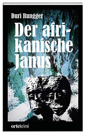 Der afrikanische Janus von Rungger,  Duri