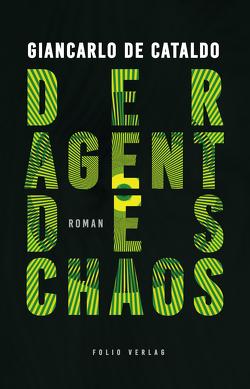 Der Agent des Chaos von Cataldo,  Giancarlo De, Fleischanderl,  Karin