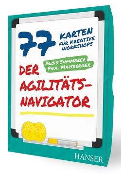 Der Agilitäts-Navigator von Maisberger,  Paul, Summerer,  Alois