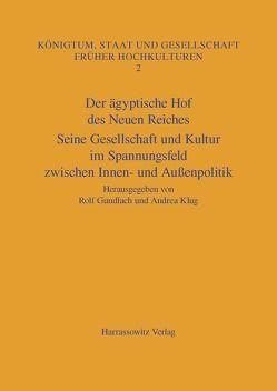 Der ägyptische Hof des Neuen Reiches von Gundlach,  Rolf, Klug,  Andrea
