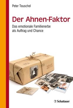 Der Ahnen-Faktor von Teuschel,  Peter