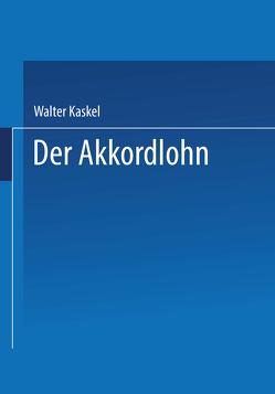 Der Akkordlohn von Kaskel,  Walter