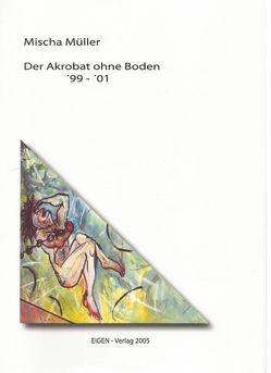 Der Akrobat Ohne Boden von Müller,  Mischa