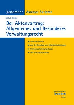 Der Aktenvortrag: Allgemeines und Besonderes Verwaltungsrecht von Weber,  Klaus