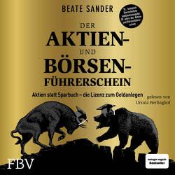 Der Aktien- und Börsenführerschein – Jubiläumsausgabe von Berlinghof,  Ursula, Sander,  Beate