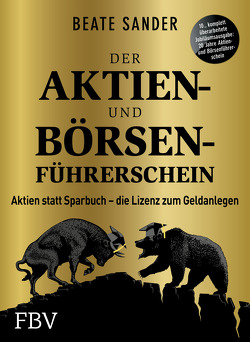 Der Aktien- und Börsenführerschein – Jubiläumsausgabe von Sander,  Beate