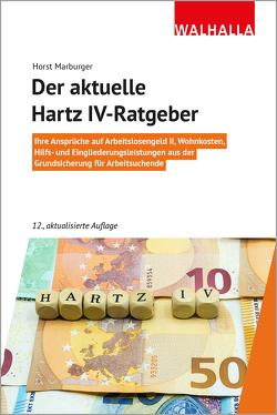 Der aktuelle Hartz IV-Ratgeber von Marburger,  Horst