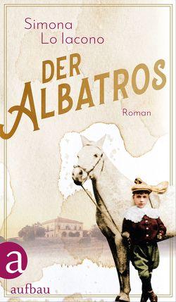 Der Albatros von Lo Iacono,  Simona, von Koskull,  Verena