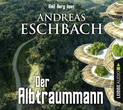 Der Albtraummann von Berg,  Rolf, Eschbach,  Andreas