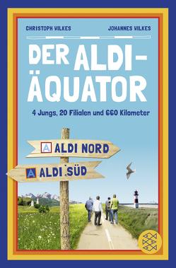 Der Aldi-Äquator von Wilkes,  Christoph, Wilkes,  Johannes