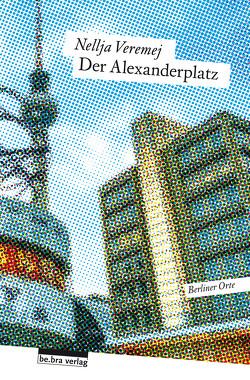 Der Alexanderplatz von Veremej,  Nellja