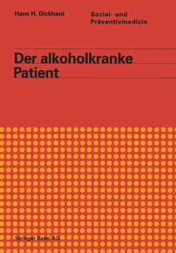 Der alkoholkranke Patient von DICKHAUT, GRAF-BAUMANN