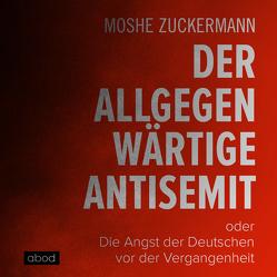 Der allgegenwärtige Antisemit von Presser,  Armand, Zuckermann,  Moshe