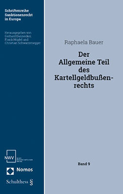 Der Allgemeine Teil des Kartellgeldbußenrechts von Raphaela,  Bauer
