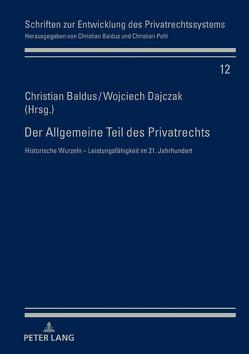 Der Allgemeine Teil des Privatrechts von Baldus,  Christian, Dajczak,  Wojciech