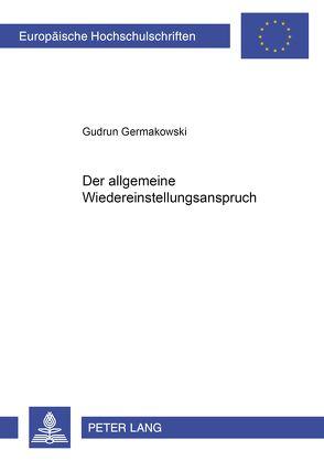 Der allgemeine Wiedereinstellungsanspruch von Germakowski,  Gudrun