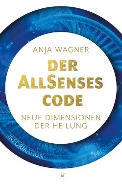 Der AllSenses Code von Wagner,  Anja