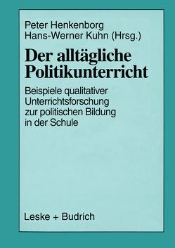 Der alltägliche Politikunterricht von Büchner,  Peter, Kuhn,  Hans-Werner