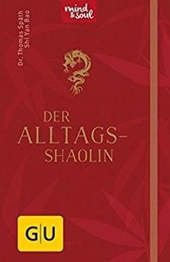 Der Alltags-Shaolin von Bao,  Shi Yan, Späth,  Thomas
