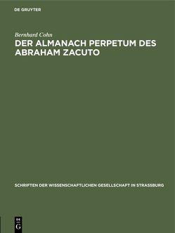 Der Almanach perpetum des Abraham Zacuto von Cohn,  Bernhard