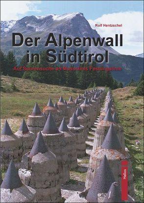 Der Alpenwall in Südtirol von Hentzschel,  Rolf