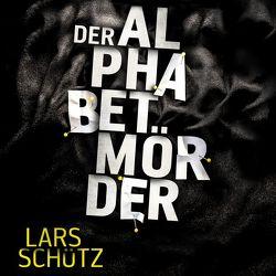 Der Alphabetmörder (Ein Grall-und-Wyler-Thriller 1) von Nelleßen,  Nils, Schütz,  Lars