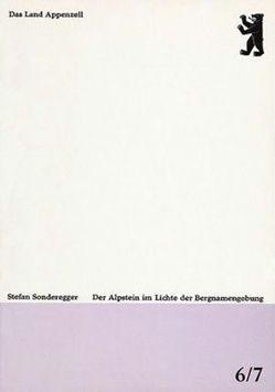 Der Alpstein im Lichte der Bergnamengebung von Sonderegger,  Stefan