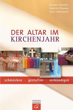 Der Altar im Kirchenjahr von Auksutat,  Ksenija, Eßmann,  Gabriele, Schleithoff,  Doris