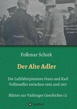 Der Alte Adler von Schiek,  Folkmar, Vaihingen a.d.F. e.V.,  Historisches