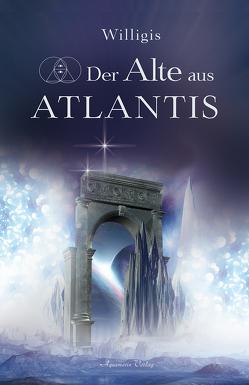 Der Alte aus Atlantis von Willigis