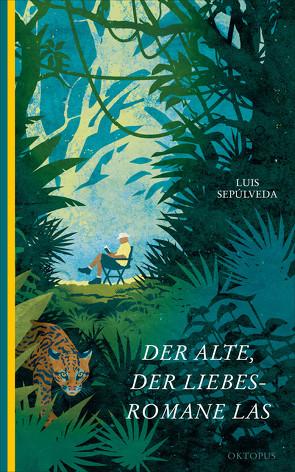 Der Alte, der Liebesromane las von Gerhardt,  Mayela, Sepúlveda,  Luis