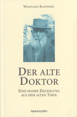 Der alte Doktor von Raffeiner,  Wolfgang