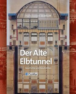 Der Alte Elbtunnel von Witthöft,  Hans Jürgen