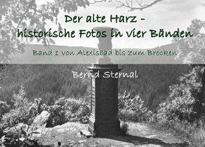 Der alte Harz – historische Fotos in vier Bänden von Sternal,  Bernd