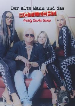 Der alte Mann und das Rotlicht von Rabak,  Freddy Charles