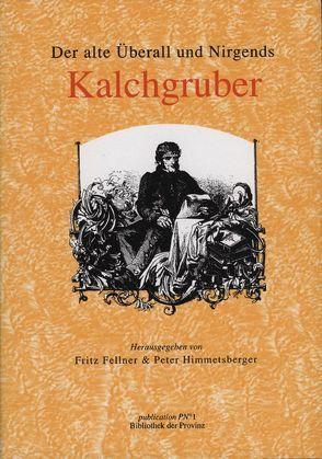 Der alte Niemand und Nirgendwo. Kalchgruber von Fellner,  Fritz, Pils,  Richard
